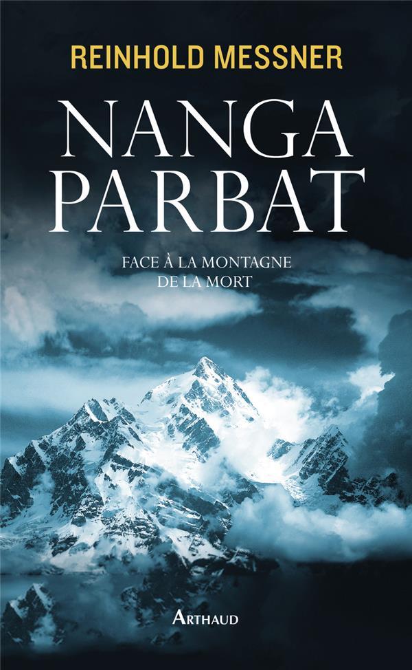 Nanga Parbat ; face à la montagne de la mort