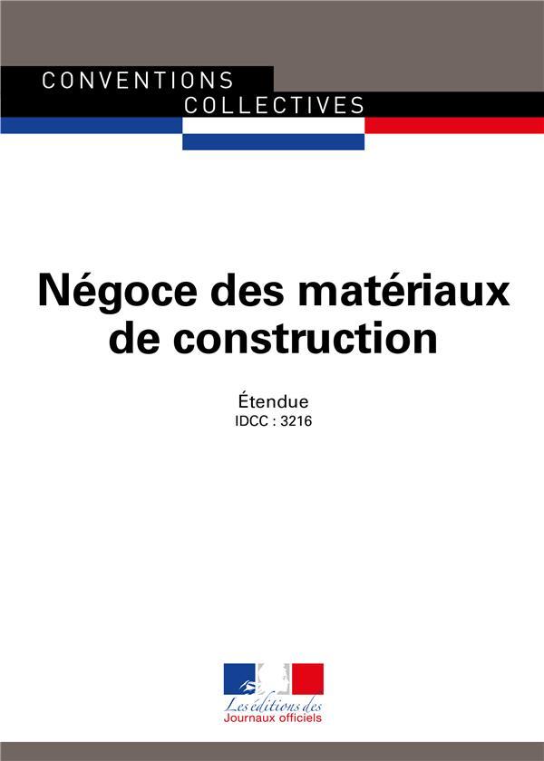 Négoce des matériaux de construction ; convention collective nationale étendue,  IDCC : 3216 (15e édition)