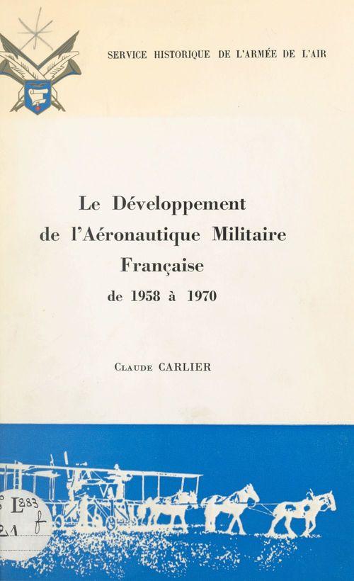Le développement de l'aéronautique militaire française de 1958 à 1970