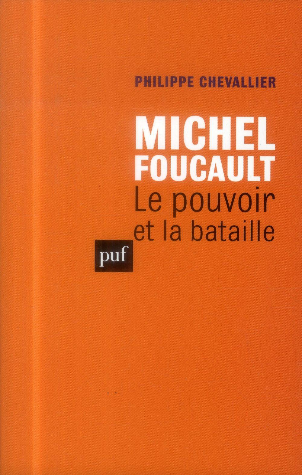 Michel Foucault ; le pouvoir et la bataille