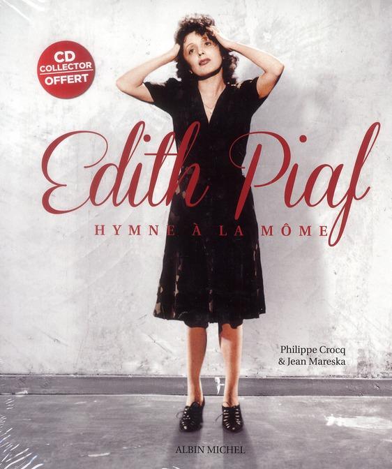 Edith Piaf ; Hymne A La Mome