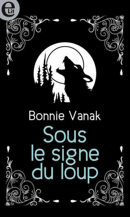 Sous le signe du loup  - Bonnie Vanak