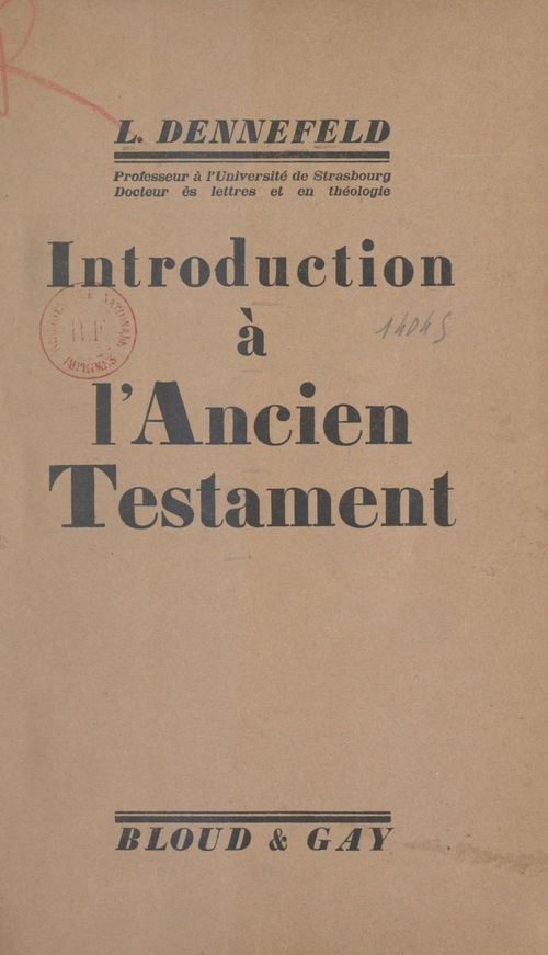 Introduction à l'Ancien Testament  - Louis Dennefeld
