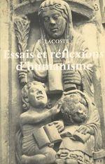 Essais et réflexions d'humanisme  - Edmond Lacoste