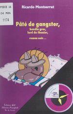 Pâté de gangster, boudin grec, lard de thonier  - Ricardo Montserrat