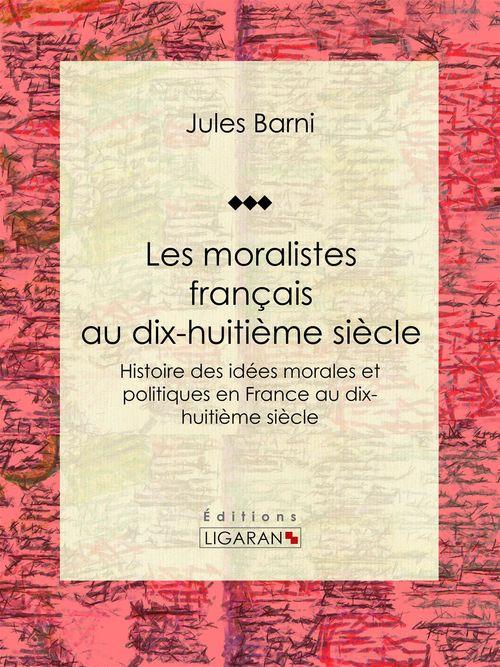 Les moralistes français au dix-huitième siècle