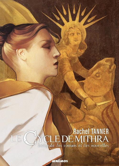 Le cycle de Mithra ; intégrale des romans et des nouvelles