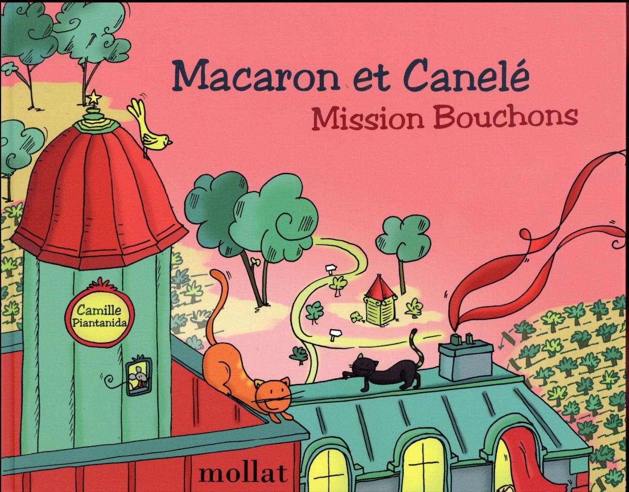 Macaron et Canelé t.3 ; mission bouchons