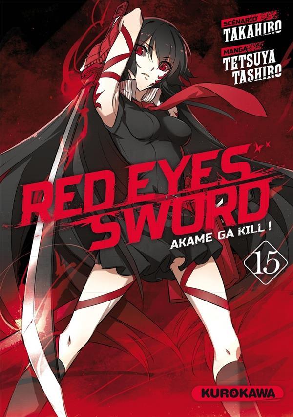 Red eyes sword - Akame ga Kill  T.15