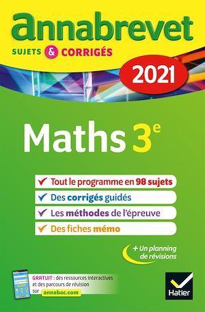 ANNABREVET SUJETS & CORRIGES ; maths ; 3e (édition 2021)