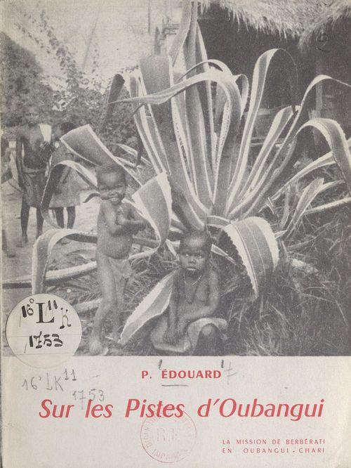 Sur les pistes d'Oubangui  - P. Édouard