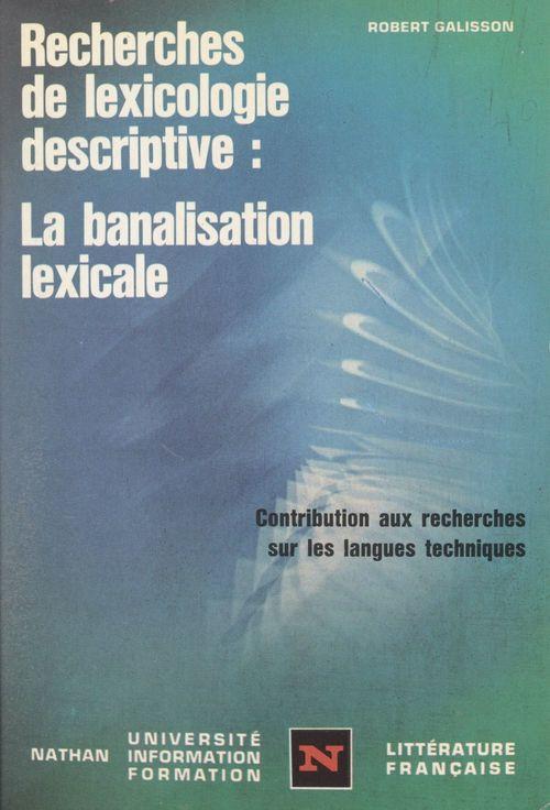 Recherches de lexicologie descriptive, la banalisation lexicale