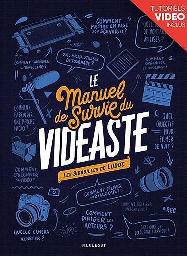 Le Manuel De Survie Du Videaste ; Les Bidouilles De Ludoc