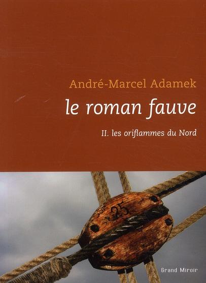 Le roman fauve t.2 ; les oriflammes du Nord