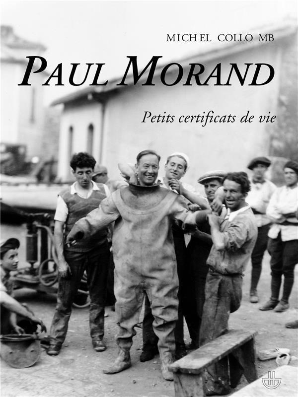 Paul Morand ; petits certificats de vie