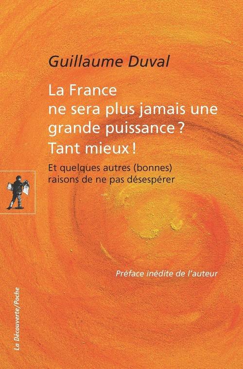La France ne sera plus jamais une grande puissance ? tant mieux !