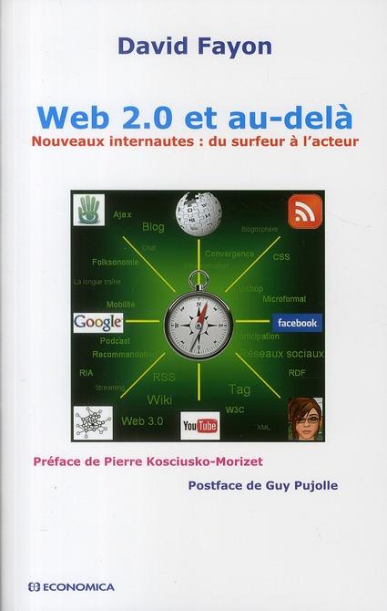 Web 2.0 et au-delà ; nouveaux internautes : du surfeur à l'acteur