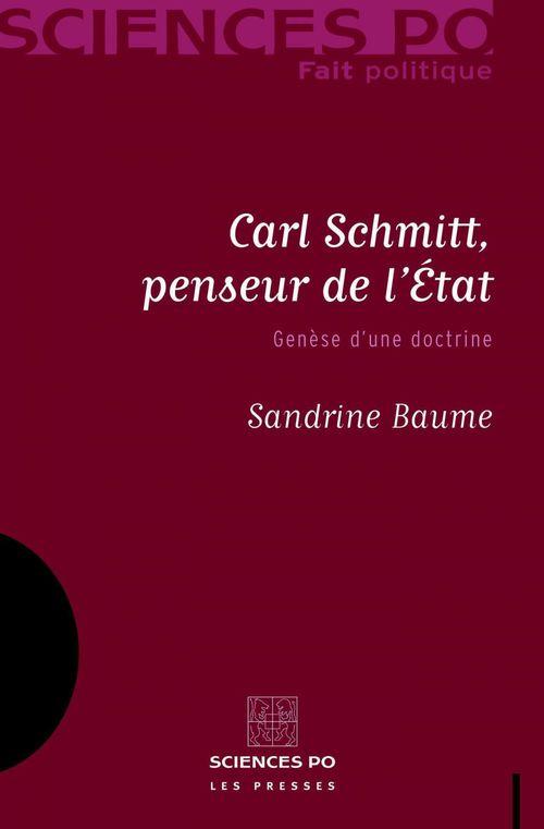 Carl Schmitt, penseur de l'état ; genèse d'une doctrine