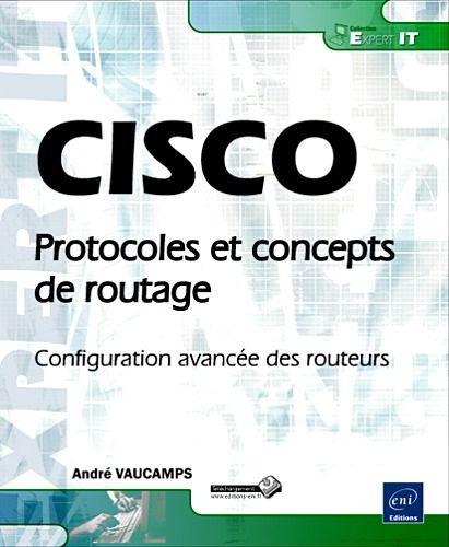 Cisco ; Protocoles Et Concepts De Routage ; Configuration Avancee Des Routeurs