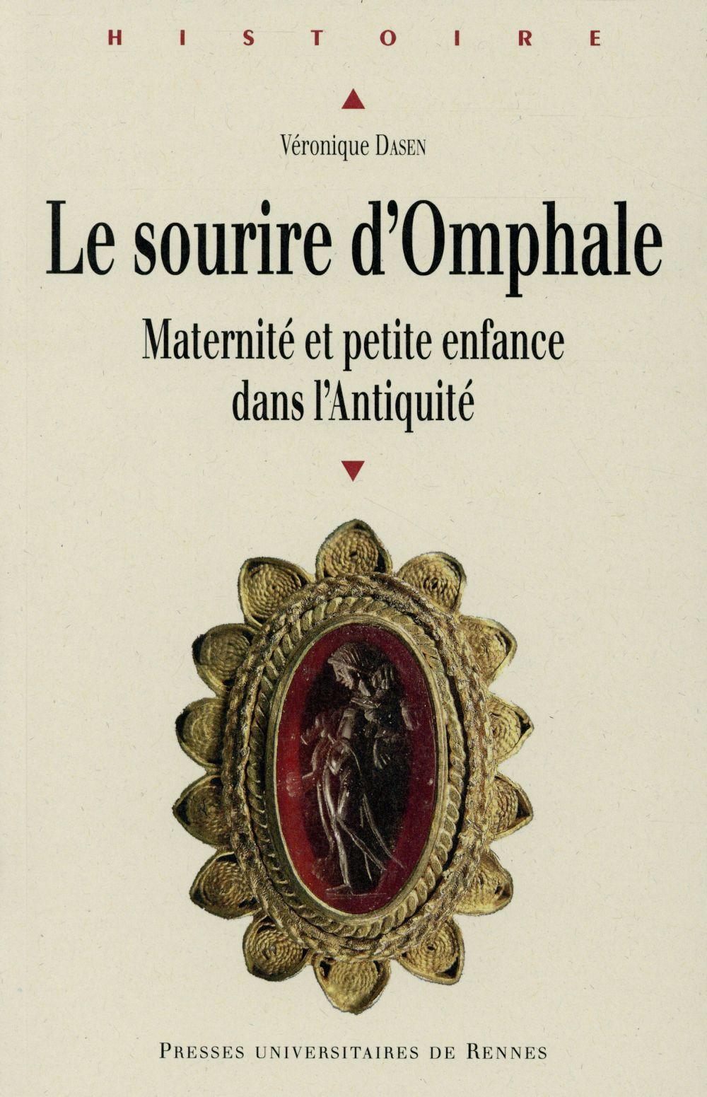 Le sourire d'Omphale ; maternité et petite enfance dans l'Antiquité