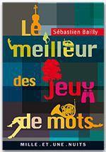Vente EBooks : Le Meilleur des jeux de mots  - Sébastien Bailly