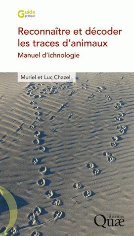 reconnaître et décoder les traces d'animaux ; manuel d'ichnologie