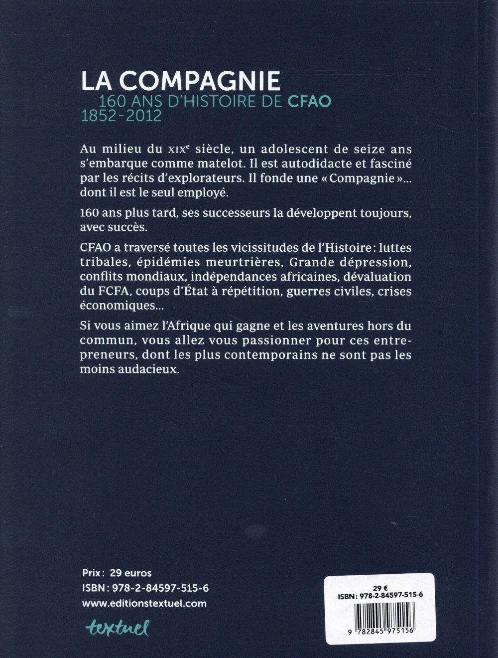 La compagnie ; 160 ans d'histoire de CFAO : 1852-2012