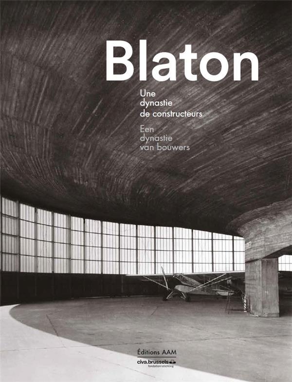 Blaton ; une dynastie de bâtisseurs
