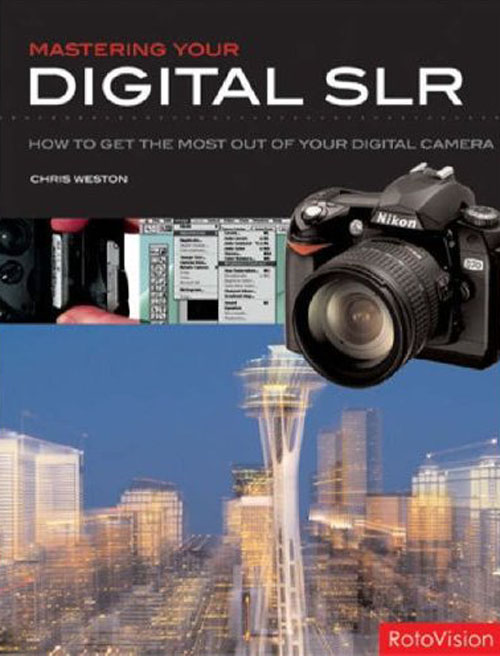 Mastering your digital SLR