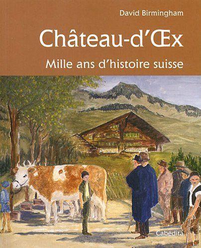 Château-d'Oex ; mille ans d'histoire suisse