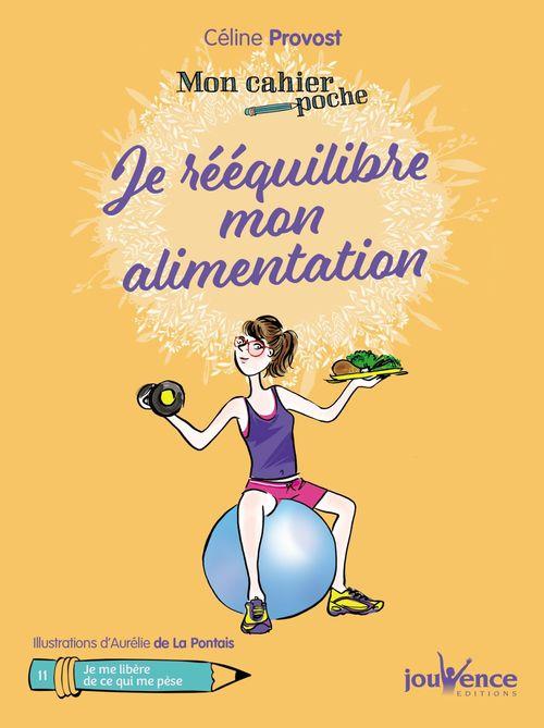 Mon cahier poche T.16 ; je rééquilibre mon alimentation ; je me libère de ce qui me pèse