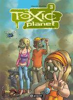 Toxic Planet 3  - David Ratte