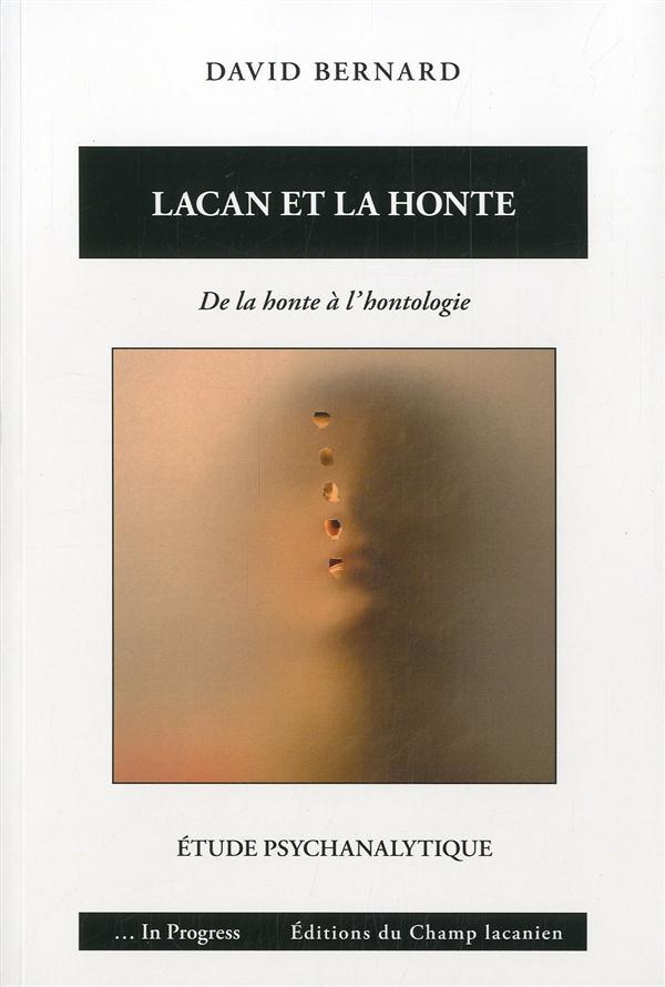 Lacan et la honte ; de la honte à l'hontologie : étude psychanalytique