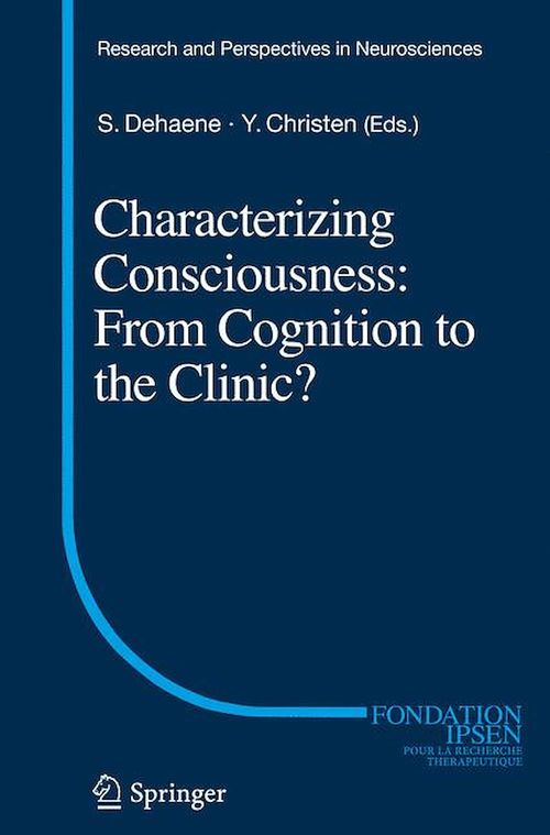 Characterizing Consciousness: From Cognition to the Clinic?