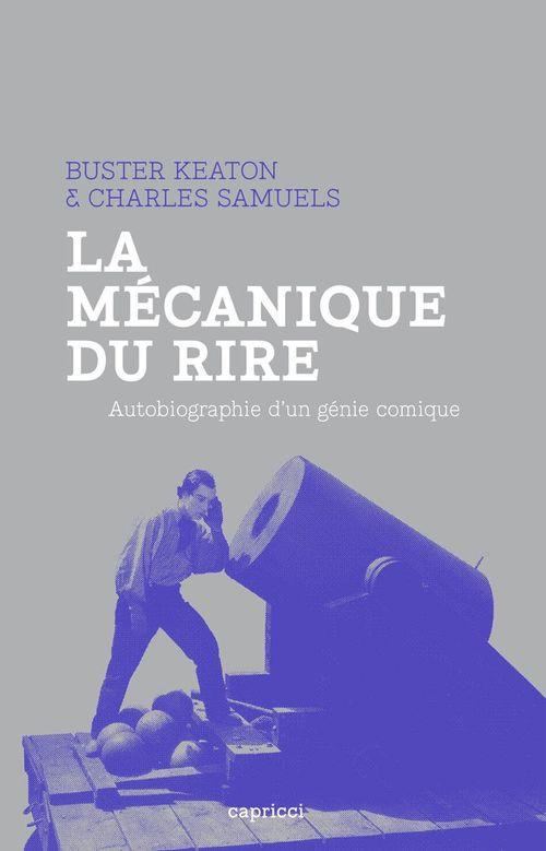 La mécanique du rire ; autobiographie de buster Keaton