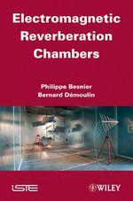 Vente Livre Numérique : Electromagnetic Reverberation Chambers  - Bernard Démoulin - Philippe Besnier