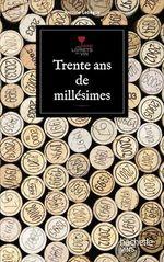 Trente ans de millésime  - Antoine Lebègue