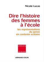 Vente Livre Numérique : Dire l'histoire des femmes à l'école  - Nicole Lucas