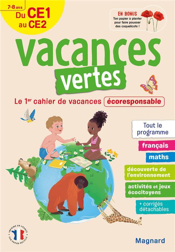 VACANCES VERTES  -  DU CE1 VERS LE CE2  -  78 ANS  -  LE PREMIER CAHIER DE VACANCES ECO-RESPONSABLE