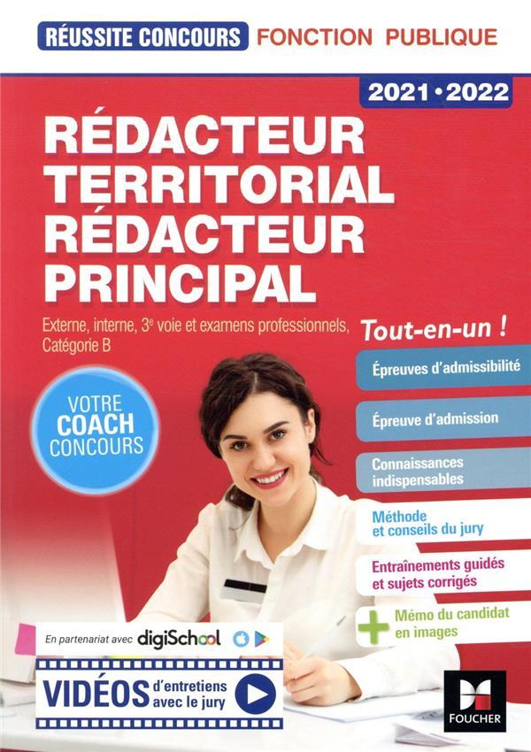 Réussite concours ; rédacteur territorial/rédacteur principal ; externe, interne, 3e voie et examens professionnels, catégorie B ; tout-en-un ! (édition 2021/2022)