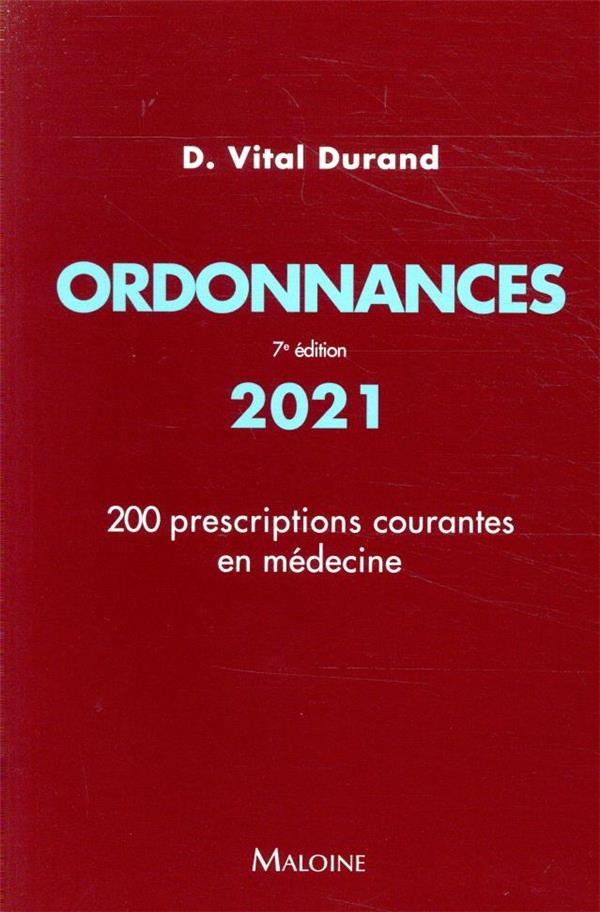 Ordonnances 2021, 7e ed. - 200 prescriptions courantes en medecine