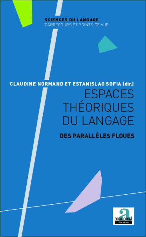 Espaces théoriques du langage ; des parallèles floues