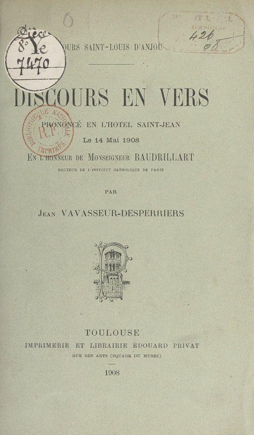 Discours en vers prononcé en l'Hôtel Saint-Jean le 14 mai 1908, en l'honneur de Monseigneur Baudrillart  - Jean Vavasseur-Desperriers