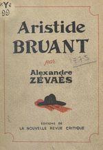 Aristide Bruant  - Alexandre Zévaès