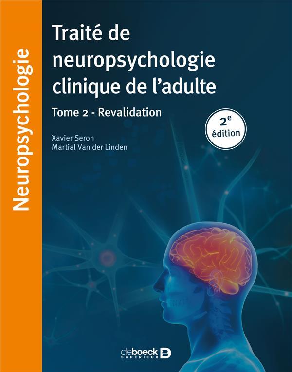 Traité de neuropsychologie clinique de l'adulte t.2 ; revalidation (2e édition)