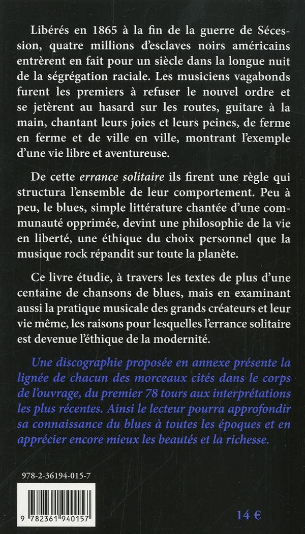 Philosophie du blues ; une éthique de l'errance solitaire