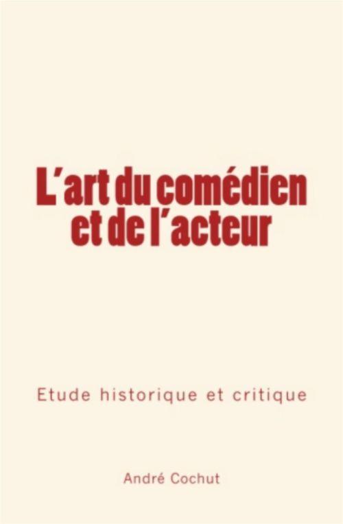 L'art du comédien et de l'acteur