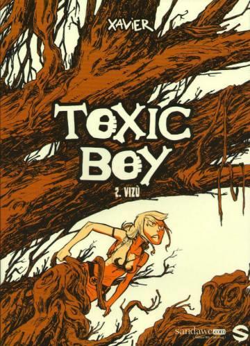 Toxic boy T.2 ; Vizù