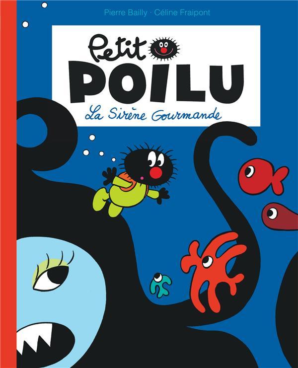Petit poilu poche - tome 1 - la sirene gourmande (reedition)