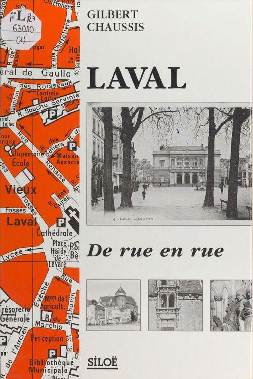 Laval, de rue en rue (1)  - Gilbert Chaussis